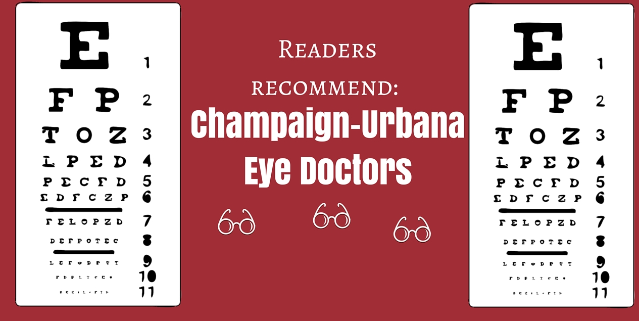 Champaign-URbana eye doctors optometrists recommend