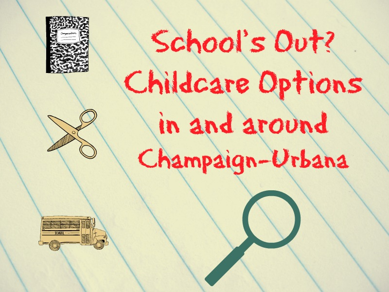Childcare School's Out Days Champaign Urbana Mahomet