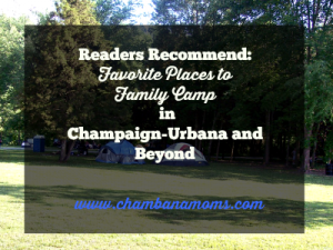 family camping sites in champaign-urbana and beyond. www.chamabnamoms.com