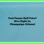 Champaign Urbana pool passes half price