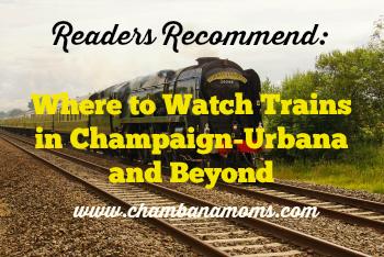 watching trains in Champaign Urbana on www.chambanamoms.com