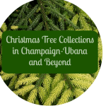 Champaign-Urbana Area Christmas Tree Collections