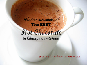 the best hot chocolate in champaign-urbana on www.chambanamoms.com