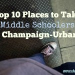 Top 10 Places to Take Middle Schoolers in Champaign-Urbana