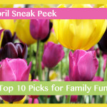 April Sneak Peek: Top 10 Picks for Family Fun