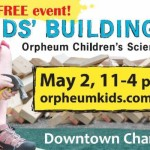 Champaign-Urbana Area Weekend Planner May 1-3 Sponsored by Orpheum Kids' Building Fair