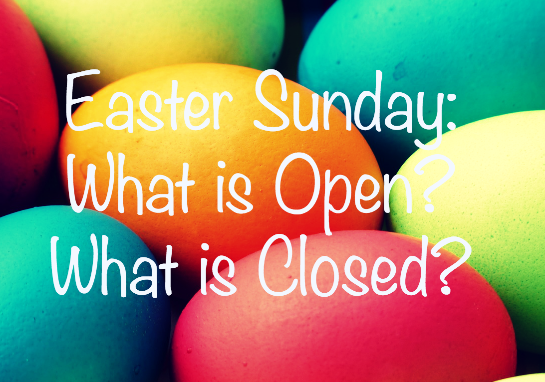 Easter Sunday In Champaign-Urbana: What Is Open, What Is