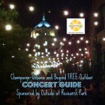 Champaign-Urbana Free Outdoor Concert Guide Sponsored by Outside at Research Park