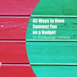 45 Ways to Have Summer Fun on a Budget in Champaign-Urbana Sponsored by Chesser Financial