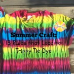 Summer Craft: 13 Rules that Lead to Trippy Tie Dye