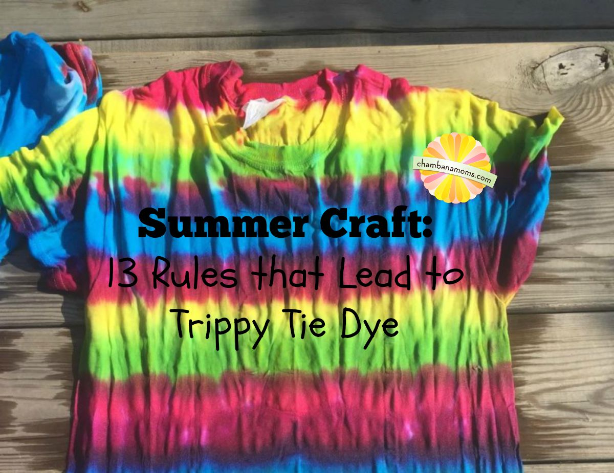 Summer Craft 13 Rules That Lead To Trippy Tie Dye