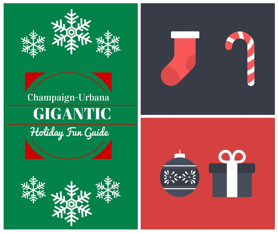 Champaign-Urbana Gigantic Holiday Guide