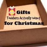 Gifts Toddlers Actually Want for Christmas