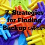 Seven Strategies for Finding Backup Childcare
