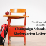 Five Things To Know about the Champaign Kindergarten Lottery