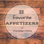 Favorite appetizers in Champaign-Urbana