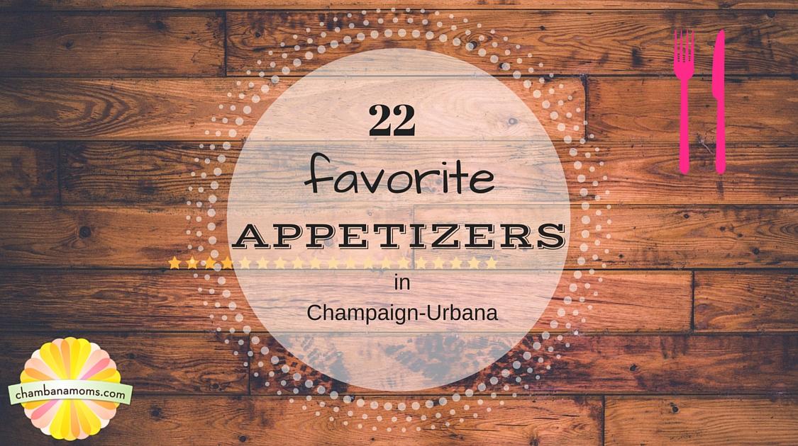 Favorite appetizers in Champaign-Urbana