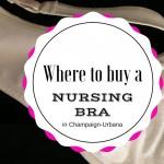 Where to: Buy a Nursing Bra in Champaign-Urbana