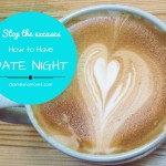 Stop the Excuses: How to Have Date Night