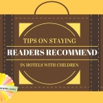 Tips for staying in a hotel with kids on chambanamoms.com