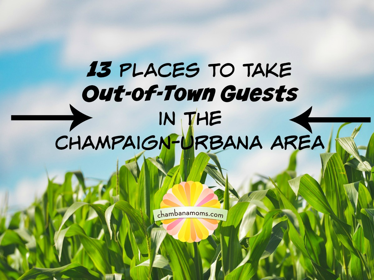 13 Places to Take Your Out of Town Guests in Champaign-Urbana on Chambanamoms.com