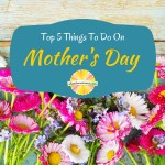 Top 5 Things To Do on Mother's Day in the Champaign-Urbana Area Sponsored by Lola's Brush