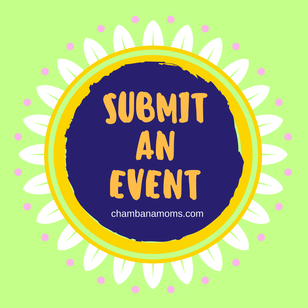 submit an Event to our calendar chambanamoms.com