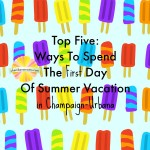 Top Five: Ways To Spend The First Day Of Summer Vacation