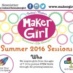 Register today for MakerGirl summer sessions for your kids. On chambanamoms.com