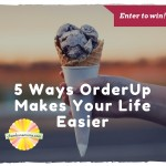 5 Ways OrderUp Makes Your Life Easier (Plus a Giveaway!)