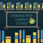 Urbana Free Library Closed Bed Bugs