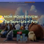 a mom review of the movie Secret Life of Pets won chambanamoms.com