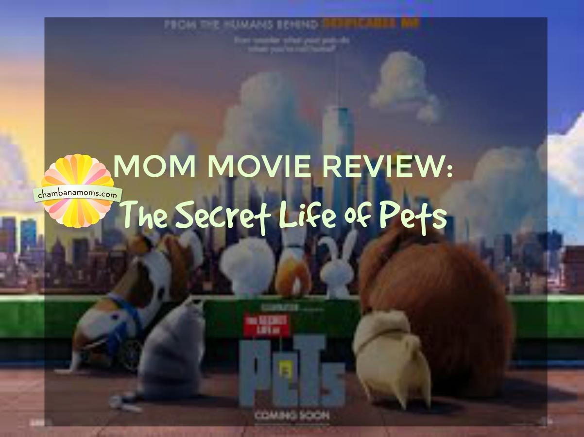 a mom review of the movie Secret Life of Pets won chambanamoms.com