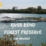 River Bend Forest Preserve in Mahomet a Great Escape