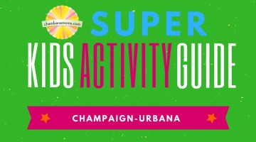 SUPER Champaign-Urbana Kids Activity Guide Sponsored by The Little Gym