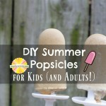 Do-It-Yourself Summer Popsicles for Kids (and Adults!)