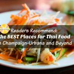Readers Recommend: The BEST Places for Thai Food in Champaign-Urbana and Beyond