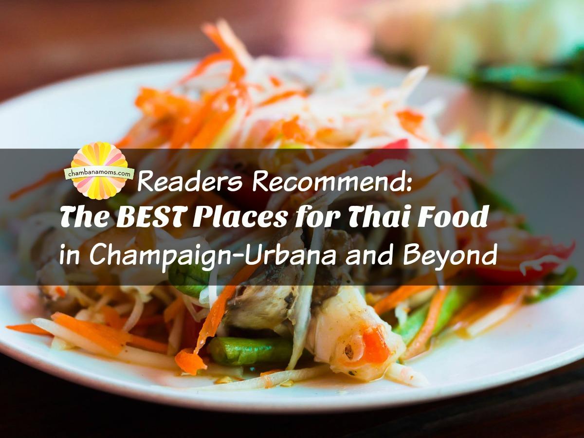 Chambanamoms.com Readers Recommend Champaign-Urbana Thai Restaurants