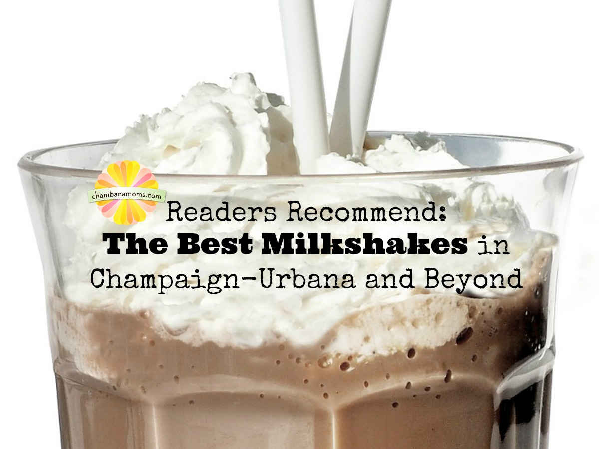 Our Readers Recommend the Best Milkshakes in Champaign-Urbana and Beyond on chambanamoms.com