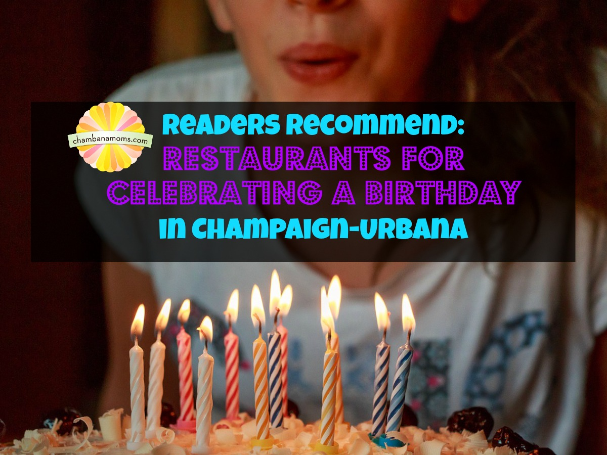 Best Places to Celebrate A Birthday in Champaign-Urbana on Chambanamoms.com