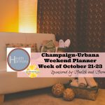 Champaign-Urbana Weekend Planner Week of October 21-23 Sponsored by Health and Harmony