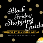Black Friday and Small Business Saturday Guide Sponsored by Champaign Surplus