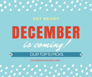 December Top 10 Picks chambanamoms.com