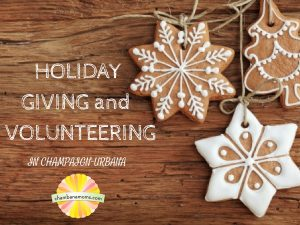 HOLIDAY GIVING & VOLUNTEERING IN THE CHAMPAIGN-URBANA AREA