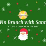Win Brunch with Santa at Willow Creek Farm