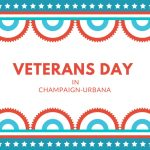 Veterans Day in Champaign-Urbana: What is Open, What is Closed