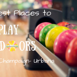 Best Places to Play Indoors in Champaign-Urbana