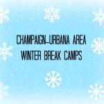 Champaign-Urbana Area Winter Break Camps