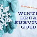 Champaign-Urbana Winter Break Survival Guide Sponsored by Illinois Athletics