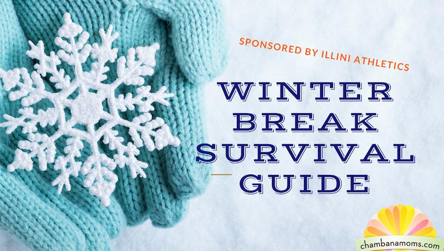 Champaign Urbana Winter Break Survival Guide Sponsored by Illini Athletics